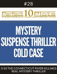 """Cover Perfect 10 Mystery / Suspense / Thriller Cold Case Plots #28-3 """"THE CONNECTICUT RIVER KILLINGS – REAL MYSTERY THRILLER"""""""