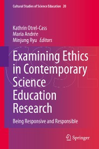Cover Examining Ethics in Contemporary Science Education Research