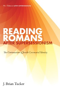 Cover Reading Romans after Supersessionism