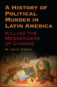 Cover A History of Political Murder in Latin America