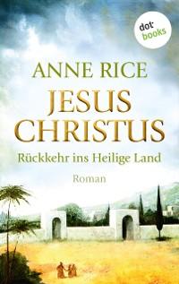 Cover Jesus Christus: Rückkehr ins Heilige Land