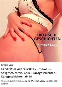 Cover EROTISCHE GESCHICHTEN - Tabulose Sexgeschichten, Geile Bumsgeschichten, Kurzgeschichten ab 18