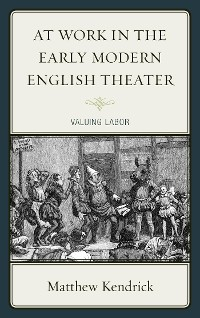 Cover At Work in the Early Modern English Theater