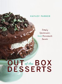 Cover Out of the Box Desserts: Simply Spectacular, Semi-Homemade Sweets