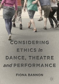 Cover Considering Ethics in Dance, Theatre and Performance