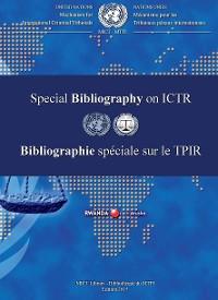 Cover International Criminal Tribunal for Rwanda (ICTR) Special Bibliography 2015/Bibliographie spéciale sur le TPIR 2015