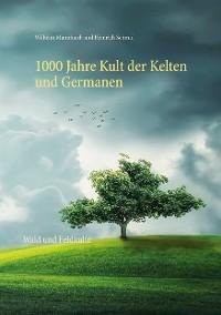 Cover 1000 Jahre Kult der Kelten und Germanen