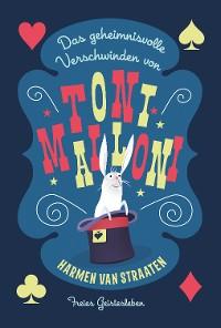 Cover Das geheimnisvolle Verschwinden von Toni Malloni