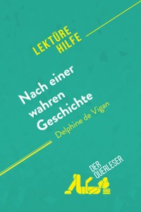 Cover Nach einer wahren Geschichte von Delphine de Vigan (Lektürehilfe)