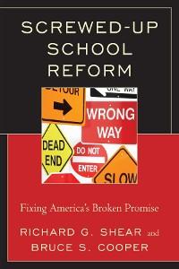 Cover Screwed-Up School Reform