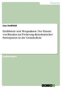 Cover Erzählstein und Morgenkreis. Der Einsatz von Ritualen zur Förderung demokratischer Partizipation in der Grundschule