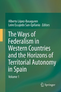 Cover The Ways of Federalism in Western Countries and the Horizons of Territorial Autonomy in Spain