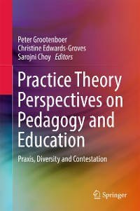 Cover Practice Theory Perspectives on Pedagogy and Education