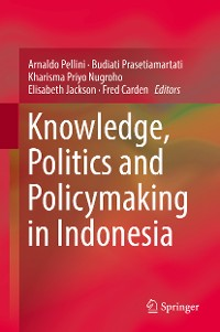 Cover Knowledge, Politics and Policymaking in Indonesia
