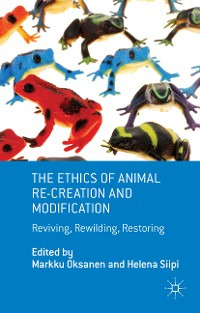 Cover The Ethics of Animal Re-creation and Modification