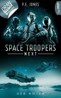 Cover Space Troopers Next - Folge 4: Der Hüter