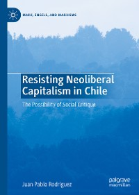 Cover Resisting Neoliberal Capitalism in Chile