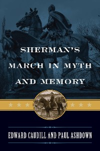 Cover Sherman's March in Myth and Memory