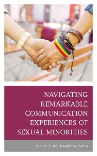 Cover Navigating Remarkable Communication Experiences of Sexual Minorities