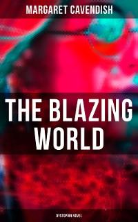 Cover The Blazing World (Dystopian Novel)