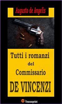Cover Tutti i romanzi del Commissario De Vincenzi (14 Romanzi polizieschi in edizione integrale)