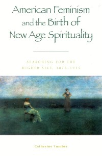 Cover American Feminism and the Birth of New Age Spirituality