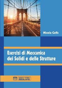 Cover Esercizi di Meccanica dei Solidi e delle Strutture