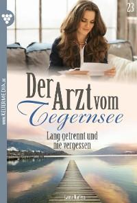 Cover Der Arzt vom Tegernsee 23 – Arztroman