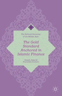 Cover The Gold Standard Anchored in Islamic Finance