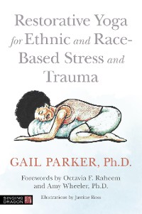 Cover Restorative Yoga for Ethnic and Race-Based Stress and Trauma