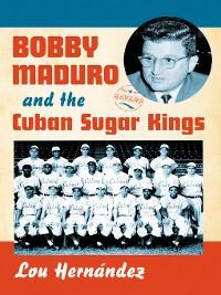 Cover Bobby Maduro and the Cuban Sugar Kings