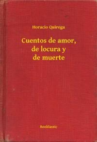 Cover Cuentos de amor, de locura y de muerte