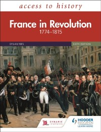 Cover Access to History: France in Revolution 1774 1815 Sixth Edition