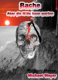 Cover Rache - Aber die Hölle kann warten