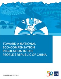 Cover Toward a National Eco-compensation Regulation in the People's Republic of China