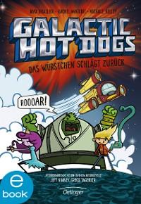 Cover Galactic Hot Dogs. Das Würstchen schlägt zurück