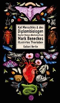 Cover Kat Menschiks und des Diplom-Biologen Doctor Rerum Medicinalium Mark Beneckes Illustrirtes Thierleben