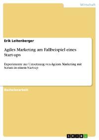 Cover Agiles Marketing am Fallbeispiel eines Start-ups