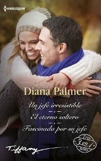 Cover El eterno soltero - Fascinada por su jefe - Un jefe irresistible