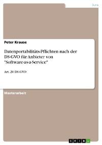 """Cover Datenportabilitäts-Pflichten nach der DS-GVO für Anbieter von """"Software-as-a-Service"""""""