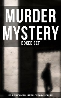 Cover The Best Murder Mysteries - Ultimate Collection: 800+ Whodunit Mysteries, True Crime Stories & Action Thrillers