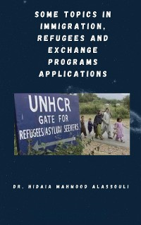 Cover Some Topics in Immigration, Refugees and Exchange Programs Applications
