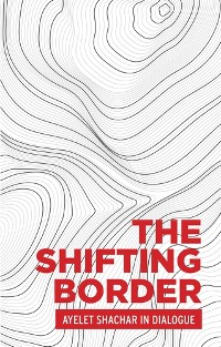 Cover The shifting border: Legal cartographies of migration and mobility