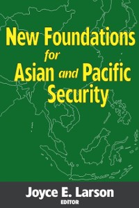 Cover New Foundations for Asian and Pacific Security