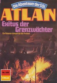 Cover Atlan 655: Exitus der Grenzwächter