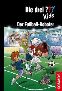 Cover Die drei ??? Kids, 75, Fußball-Roboter (drei Fragezeichen Kids)