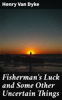 Cover Fisherman's Luck and Some Other Uncertain Things