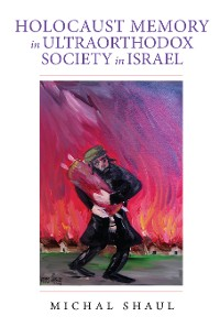 Cover Holocaust Memory in Ultraorthodox Society in Israel