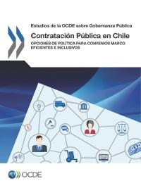 Cover Estudios de la OCDE sobre Gobernanza Publica Contratacion Publica en Chile Opciones de Politica para Convenios Marco Eficientes e Inclusivos