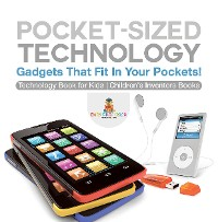 Cover Pocket-Sized Technology - Gadgets That Fit In Your Pockets! Technology Book for Kids   Children's Inventors Books